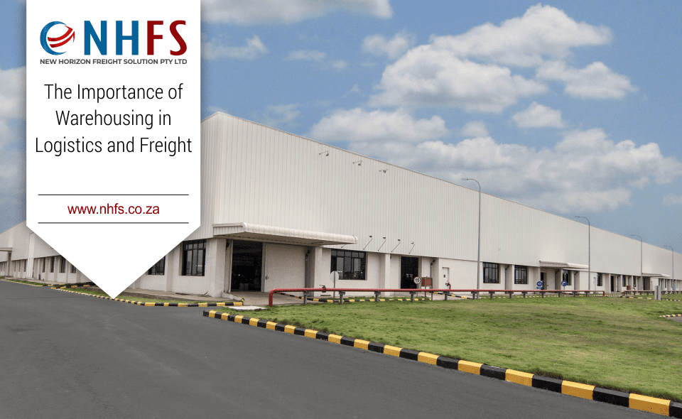 The Importance of Warehousing in Logistics and Freight